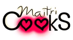 Maitri Cooks